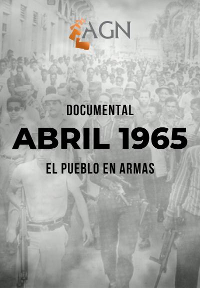 #ENDTV – Especial Documental Abril 1965 El Pueblo en Armas