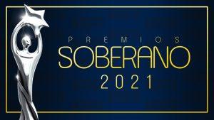 Premios Soberano 2021 ¡Ya tienen fecha!