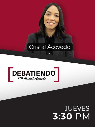 Debatiendo con Cristal Acevedo