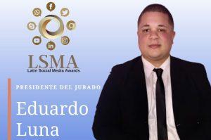 Reconocido cineasta Eduardo Luna escogido presidente del jurado en Premios Latin Social Media